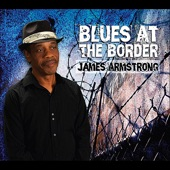 James Armstrong - Blues At The Border