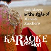 Baila Morena (In the Style of Maná Y Zucchero) [Karaoke Version]