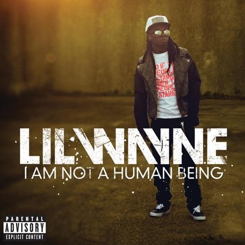 Lil Wayne - I Am Not a Human Being