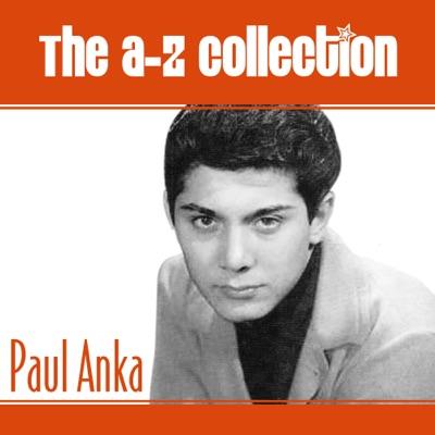 The A-Z Collection: Paul Anka - Paul Anka