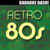 Karaoke Bash: Retro 80s (Karaoke Versions) ジャケット写真