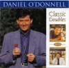 Daniel O'Donnell Classic Doubles: Especially For You - Love Songs, Daniel O'Donnell