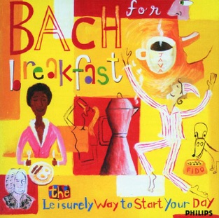 Bach for Breakfast – The Leisurely Way to Start Your Day – Various Artists