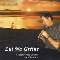 Lui Na Greine by Seosamh Mac Grianna (Joe Mhici Jimi) on Apple Music
