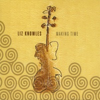 Making Time by Liz Knowles on Apple Music
