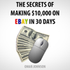 Omar Johnson - The Secrets of Making $10,000 on eBay in 30 Days (Unabridged)  artwork