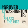 Plays the Hits (Great Songs / Great Performances) - EP, Grover Washington, Jr.