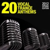 20 Vocal Trance Anthems - 2012 Spring Edition