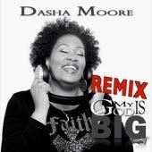 Dasha Moore - My God Is Big (Remix)