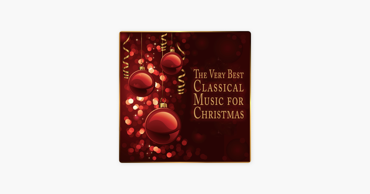 The Very Best Classical Music for Christmas by Various Artists on ...