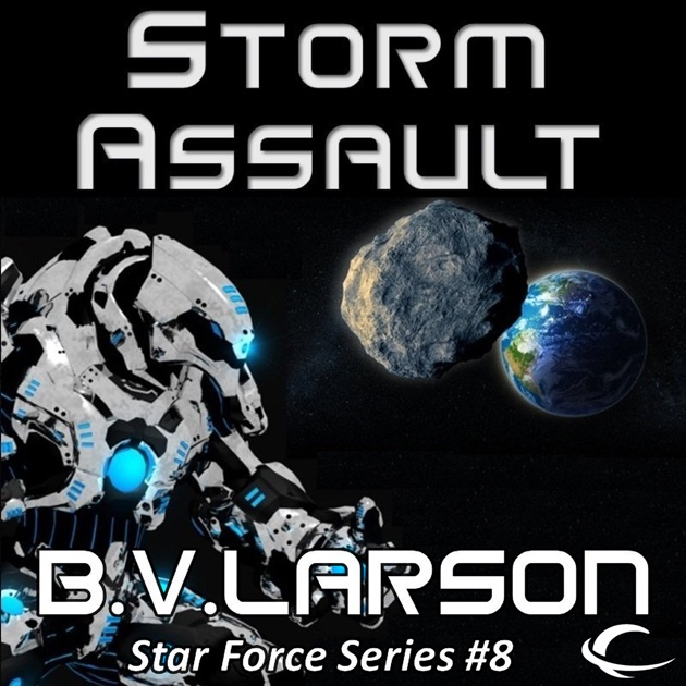 Storm Assault Star Force Book 8 Unabridged By Bv Larson On Itunes