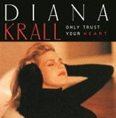 Diana Krall - Only Trust Your Heart - Broadway