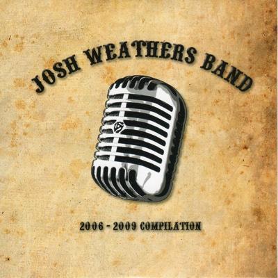 2006-2009 Compilation - Josh Weathers Band album