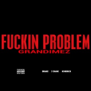 F****n Problem (feat. Drake, 2 Chainz & Kendrick) - Single Mp3 Download