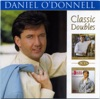 Daniel O'Donnell Classic Doubles: I Need You - Don't Forget To Remember, Daniel O'Donnell