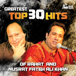 Greatest Top 30 Hits of Rahat and Nusrat Fateh Ali Khan by Rahat Fateh Ali  Khan & Nusrat Fateh Ali Khan