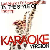 Last Night a DJ Saved My Life (In the Style of Indeep) [Karaoke Version]