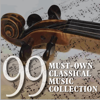 99 Must-Own Classical Music Collection - Various Artists