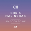 Chris Malinchak - So Good To Me (Extended Mix) artwork