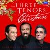 The Three Tenors at Christmas, Luciano Pavarotti, Plácido Domingo & José Carreras