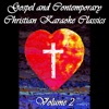 Gospel and Contemporary Christian Karaoke Classics Volume 2