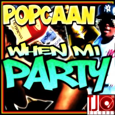 When Mi Party - Single - Popcaan