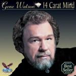Gene Watson - Fourteen Carat Mind