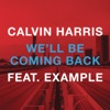 We'll Be Coming Back (feat. Example) - EP, Calvin Harris