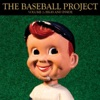 The Baseball Project - The Straw that Stirs the Drink