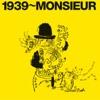 1939~MONSIEUR ジャケット画像