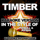 Timber (In the Style of Pitbull & Kesha) [Karaoke Version]