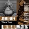 Americana Masters: John Fahey, Vol. 3 ジャケット写真