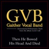 Then He Bowed His Head and Died (Performance Tracks) - EP, Gaither Vocal Band
