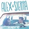 Alex & Sierra - Little do you know