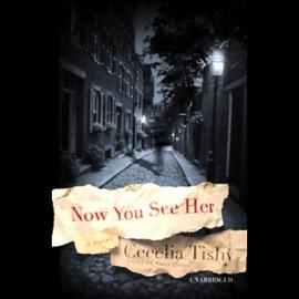 Now You See Her [Blackstone] (Unabridged) - Cecelia Tishy mp3 listen download