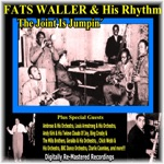 Fats Waller & His Rhythm Plus Special Guests - The Joint Is Jumpin'