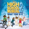 The Cast of High School Musical - Radio Disney Exclusive What Time Is It  Exclusive Interview  Single Album