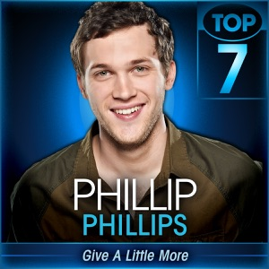 Phillip Phillips - Give a Little More (American Idol Performance)