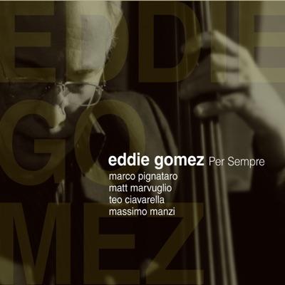 Per sempre - Eddie Gomez