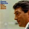 The Lush Years, Dean Martin