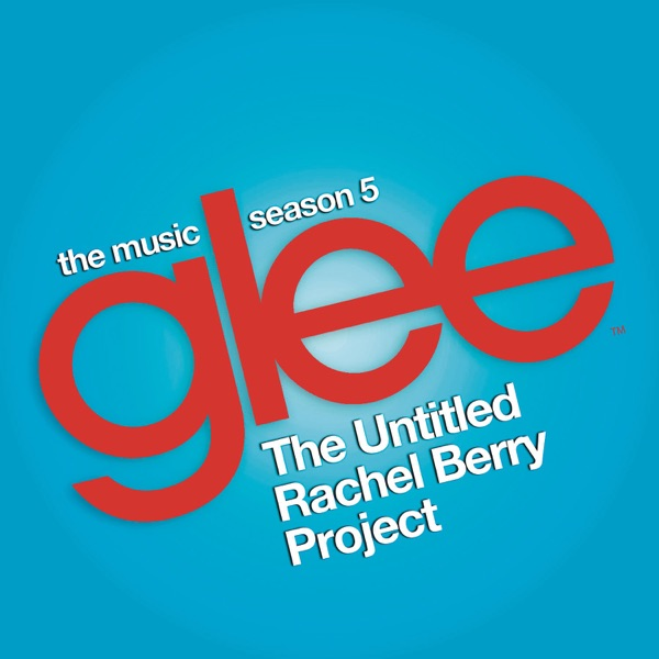 Glee: The Music - The Untitled Rachel Berry Project - EP
