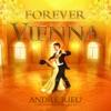 Forever Vienna, André Rieu & Johann Strauss Orchestra