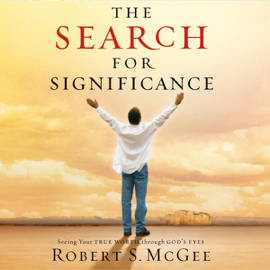 The Search for Significance: Seeing Your True Worth Through God's Eyes audiobook