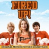 Fired Up! - Official Soundtrack