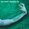 Degradation Trip, Jerry Cantrell
