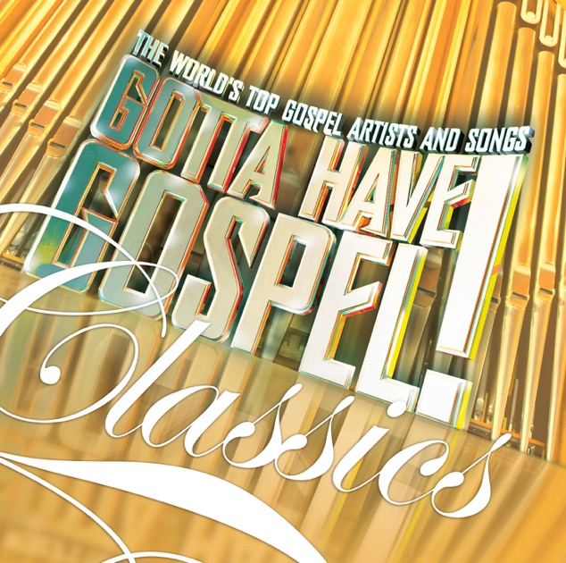 Gotta Have Gospel! Classics by Various Artists on Apple Music