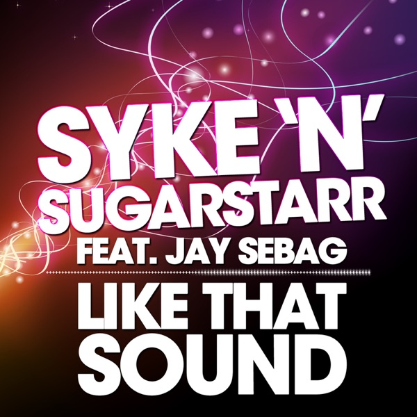 Like That Sound (Remixes) [feat. Jay Sebag]