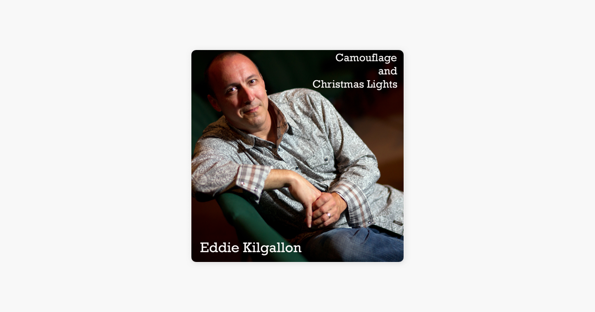 camouflage and christmas lights single by eddie kilgallon on itunes