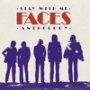 Stay With Me: The Faces Anthology (Remastered), Faces