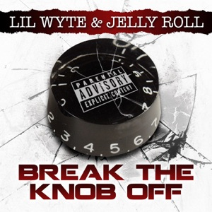 Lil Wyte & Jelly Roll - Break the Knob Off